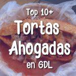 Top 10 mejores toartas ahogadas en Guadalajara
