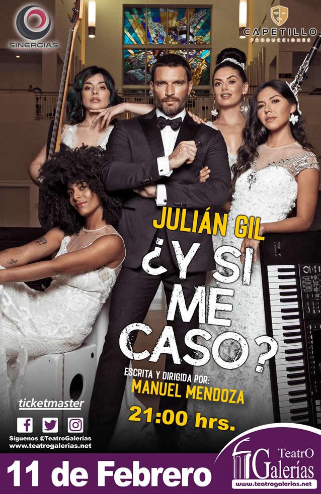 ¿Y si me caso? Julian Gil Guadalajara Febrero 2020