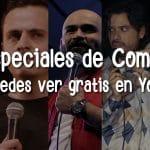5 especiales de comedia que puedes gratis en YouTube