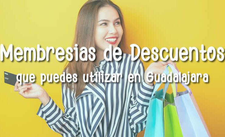 Membresías de descuentos que puedes utilizar en Guadalajara