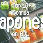 Top 10+ Mejores restaurantes de comida Japonesa en Guadalajara